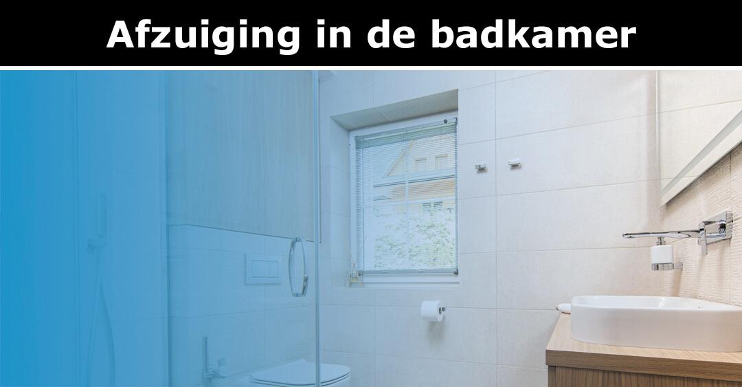 Afzuiging in de badkamer