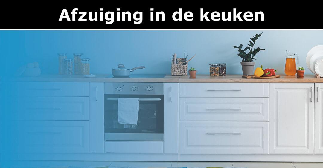 Afzuiging in de keuken