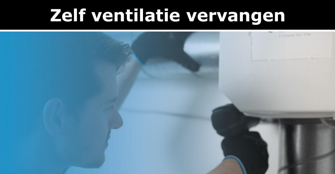 Zelf ventilatie vervangen