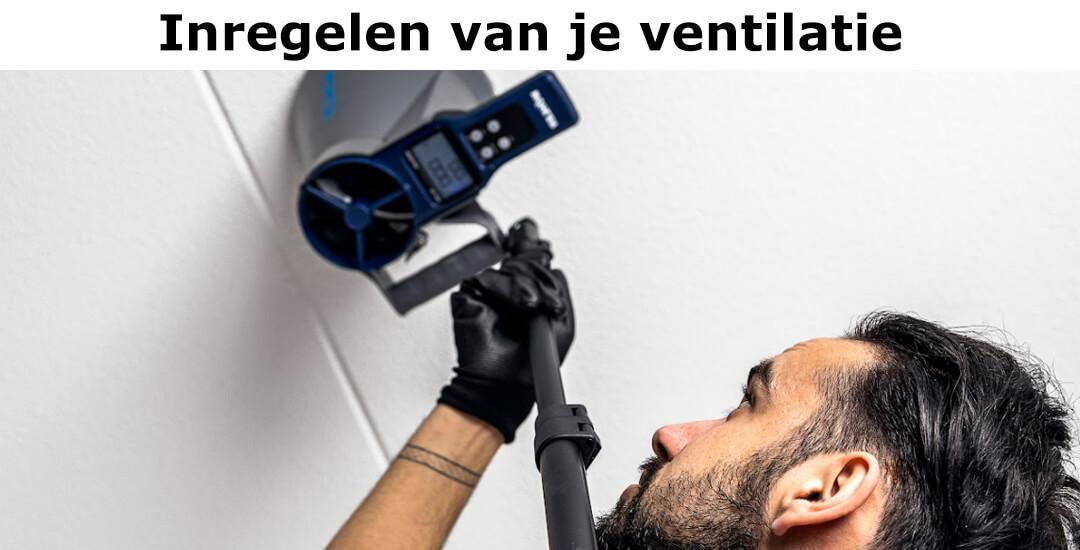 inregelen van je ventilatie