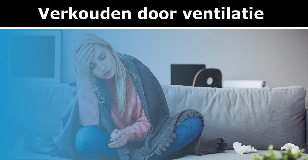 verkouden door ventilatie