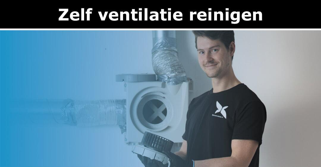zelf ventilatie reinigen