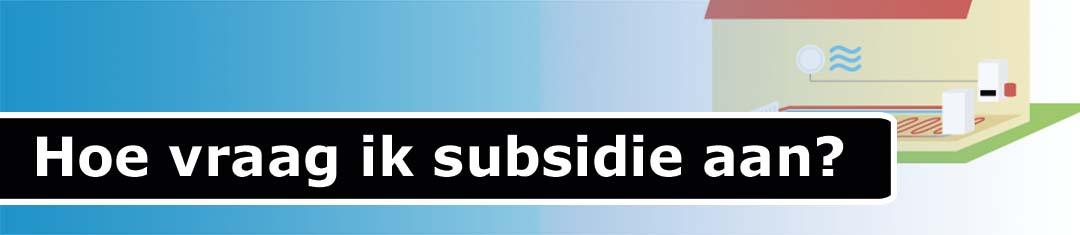 Hoe vraag ik subsidie aan