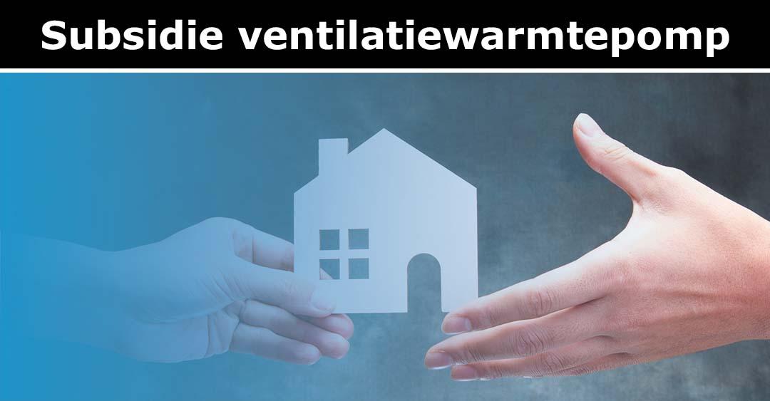 Subsidie ventilatiewarmtepomp