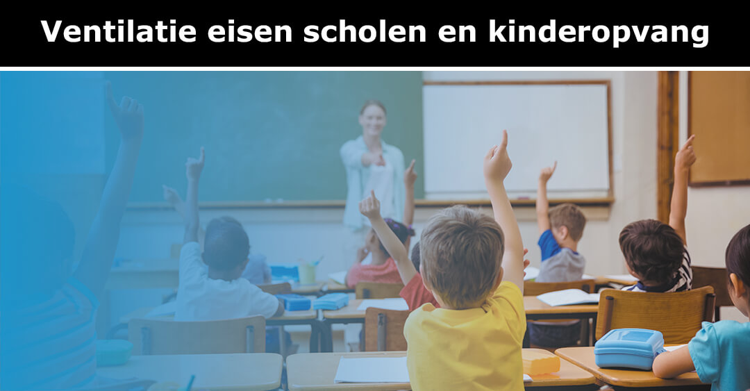 Ventilatie eisen scholen en kinderopvang
