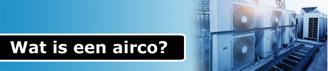 Wat is een airco