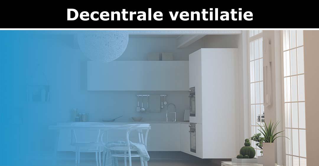 Decentrale ventilatie