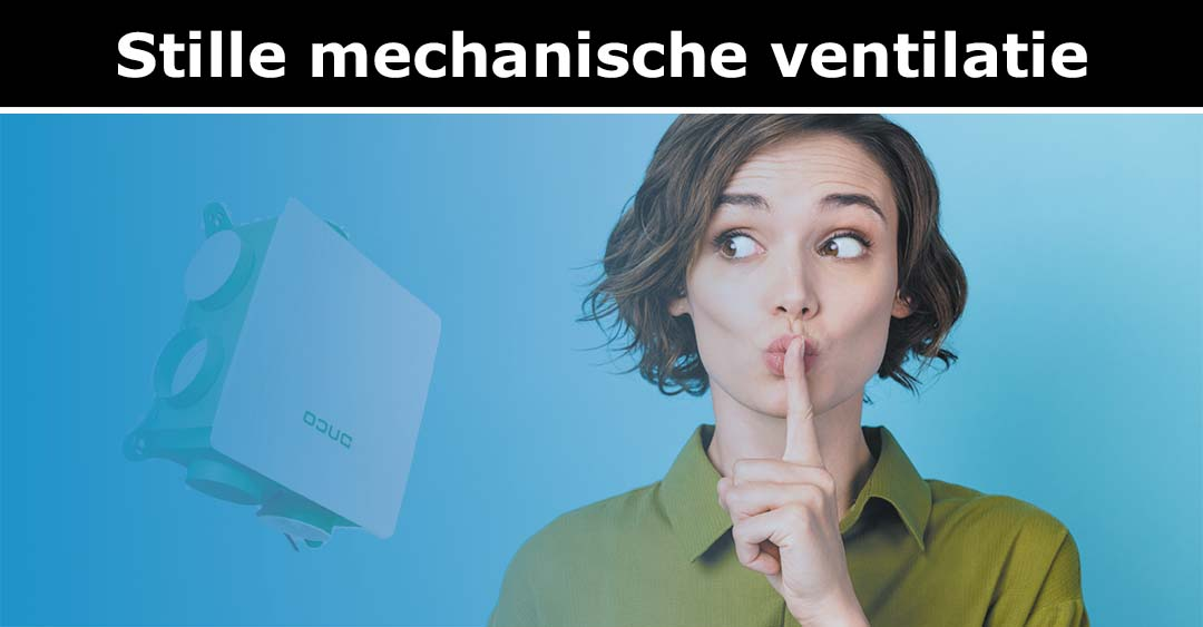 Stille mechanische ventilatie