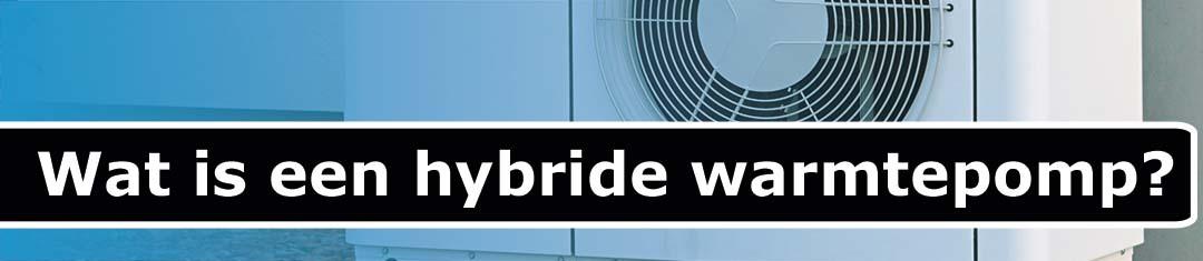 Wat is een hybride warmtepomp