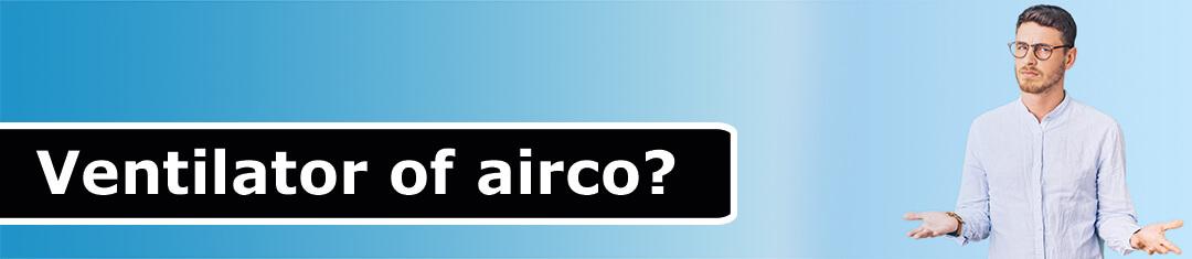 Ventilator of airco